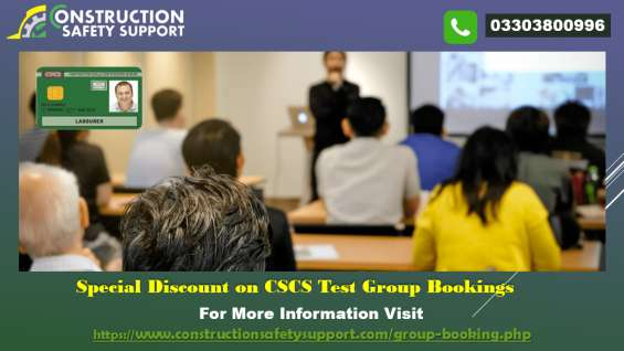 Get more discount on cscs test group booking