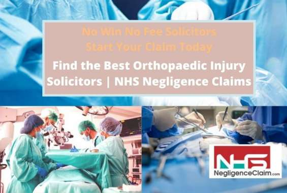 Get the best orthopaedic injury solicitors | nhs negligence claims