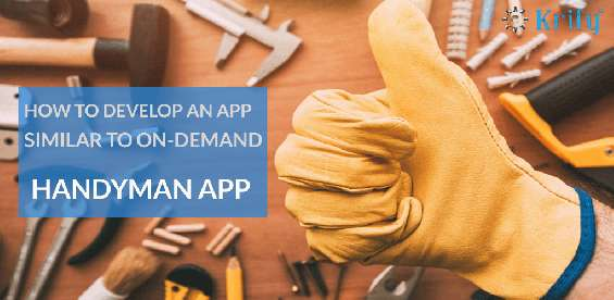 How to develop on-demand home services app like handyman | handyman clone app