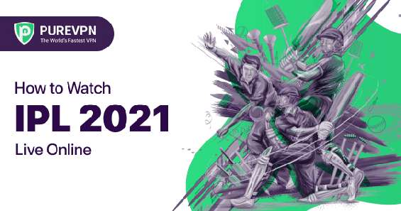 How to watch ipl 2021 live online from abroad