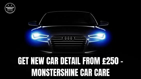 Get new car detail from £250 - monstershine car care