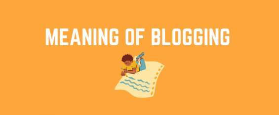 Learn meaning of blogging