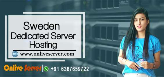 Get best sweden dedicated server with ultra-modern feature
